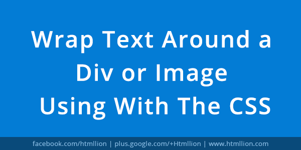 Wrap text around a div or image using with the css html lion - Css wrapper div ...